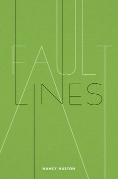 Fault Lines by Nancy Huston #cover #graphic #poster #typography