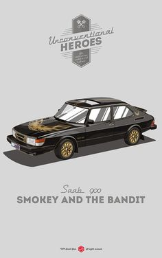 This is Bandit Darville talkin'. #unconventionalheroes #bandit #movie #and #900 #the #smokey #gerald #vintage #saab #poster #bear #car