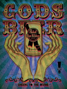 Gods Beer By Rev Pop #design #pabst #poster #advertising