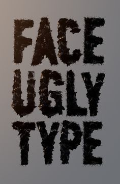 Ugly #type #font