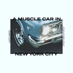 A Muscle Car in NYC. #graphic #design #designer #helvetica #minimal #simple #artwork #poster #car #muscle #vintage #american #nyc #newyork #