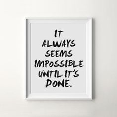 "Printable Quote Poster ""Always Seems Impossible"" #printable #quote #print #design #poster #art #iloveprintable #typography"