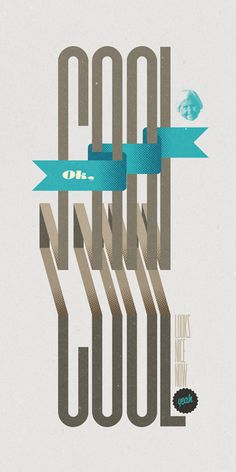 serialthrill:Ok, Cool… by Vó Maria #type #design #poster