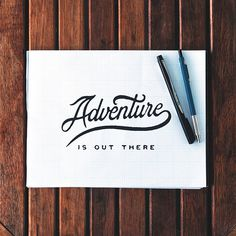 Adventure is out there - Hand Lettering by Noel Shiveley