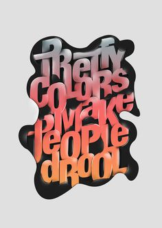 Pretty colors make people drool | Inspiration DE #lettering #typography