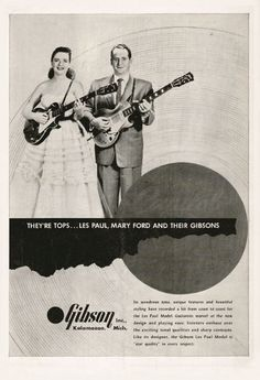Gibson advertisement (1953). They're Tops... Les Paul, Mary Ford and their Gibsons #vintage #advertising