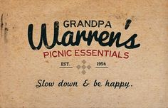 All sizes | Slow down & be happy. | Flickr - Photo Sharing! #branding #grandpa #warrens #design #graphic #essentials #picnic #logo #typography