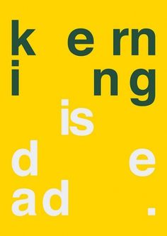 Kerning is dead poster | Flickr - Photo Sharing! #swiss #kerning #legacy #poster #helvetica #kern