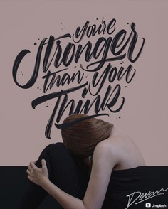 You're stronger than you think 😉