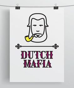 Dutch Mafia on the Behance Network #font #mafia #dutch #yellow #color #magenta #pipe #poster #numbers #type #man