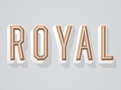 Dribbble - Royal by Alex Roka #alex #type #roka #treatment