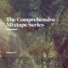 The Comprehensive Mixtape Series (Volume 6) #cover #album #mixtape #art
