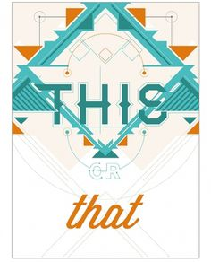 This or That - thethirdculturekid #abstract #shapes #poster #typography