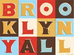 Brooklyn, Y'all #block #type #yll