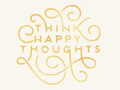 Think Happy Thoughts #ertg45