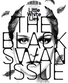 Little White Lies Magazine Cover Black Swan #white #lies #carson #little #film #type #david #magazine
