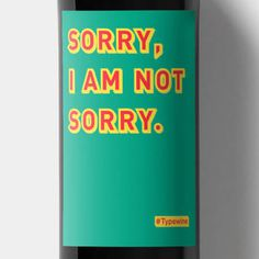Weinlabel Sorry I am not Sorry