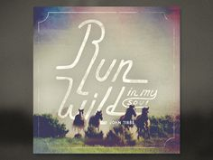 Run Wild (in my soul) #wild #run #tibbs #cover #john #vintage #rwms #music #contest