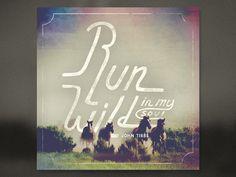 Run Wild (in my soul)