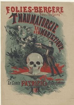 19th cent. french music-hall poster called: Tous les soirs, Thaumaturgie humoristique #macabre #design #illustration #vintage #poster #french #art #skull