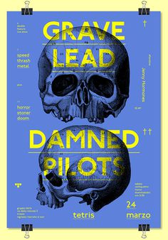 GRAVE LEAD + DAMNED PILOTS ➝ live at Tetris #poster #type #illustration