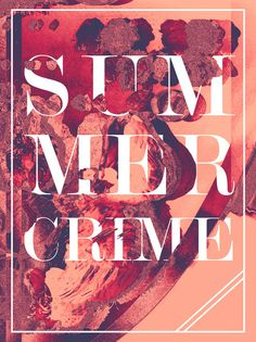 "Day 137 ""SummerCrime"" by Matt Chinworth #design #graphic"