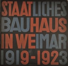Staatliches Bauhaus in Weimar 1919-1923 | BAYER HERBERT (1900-1985) LASZLO MOHOLY-NAGY (1895-1946) #book #illustration #vintage #type #typography
