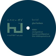 Hyperdub | Burial: Ghost Hardware (HDB004) #burial #lp #album #hyperdub