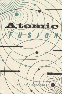 freakyfauna:  Atomic Fusion by Dr  J Bronowski, illustrated by Bartley Powell. Published by Newman Neame Take Home Books Ltd. Found here.