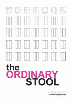 The Ordinary Stool : Adrineh Asadurian #ordinary #graphic #gesign #the #stool #furniture #typography