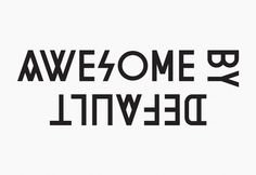 Awesome by Default | Jamie Mitchell #logo #design #graphic #typography