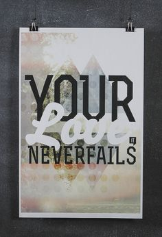 Your Love it Never Fails #fails #jesus #holy #love #spirit #god #never