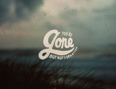 You're Gone But Not Forgotten #theboredkids #lettering #gone #tbks