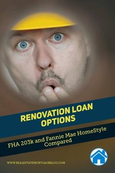 Renovation Loan Options: FHA 203k and Fannie Mae HomeStyle