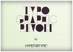 Hypefortype Blog » TYPOGRAPHIC REVOLT (EDITION #1)