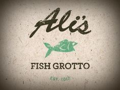 Dribbble - Ali's Fish Grotto by Travis Lum #fish #restaurant #seafood #distressed #logo #grotto