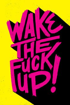 Wake The Fuck Up #typography