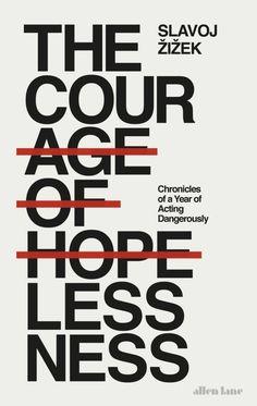 The Courage of Hopelessness by Slavoj Zizek