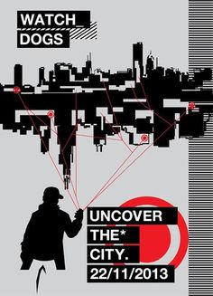 Watch Dogs Release Poster #hack #design #illustration #glitch #watchdogs #poster #modernist