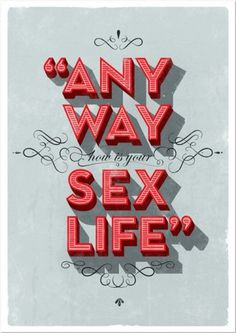 Typeverything.com - How is your sex life by DIRK... - Typeverything #type