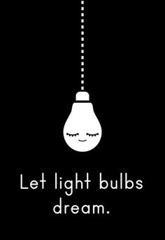 Lights Out Art Print by Hudson-Powell Easyart.com #bulb #inspiration #quote #print #design #graphic #monochrome #motto #art #light #typography