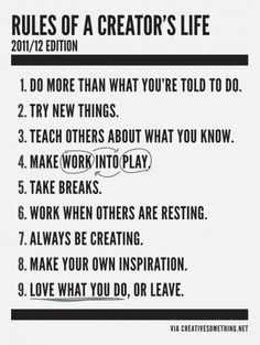 The rules of a creators life. Creative Ideas & Inspiration