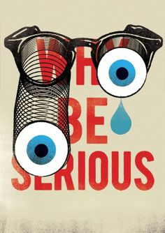 Why be serious   Advice to Sink in Slowly #advice #sink #robert #in #evans #slowly #poster #telegramme #to