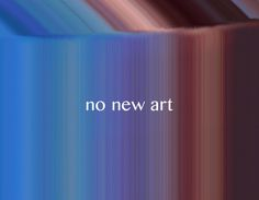 no new art /// marchbank.us #color #paint #photoshop #art #poster #no #new