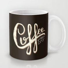 Coffee Everyday - mug