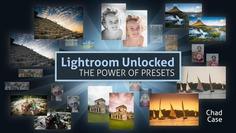 Lightroom Unlocked- The Power of Presets