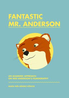 Fantastic Mr. Anderson Sebastián Gavary #fox #wes #anderson #poster #movies #mr