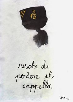 RISCHI DI PER DERE IL CAPPELLO - web #quote #illustration #strange #painting #art