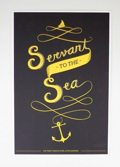 SERVANT TO THE SEA - RyanjBush #print #poster #typeograpy