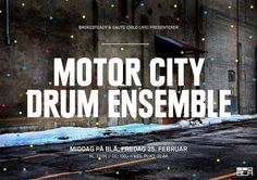 Middag+Motor+City+Drum+Ensemble+Mcdefaces2020+Visi+MCDE++Bla+Oslo+0211.jpg (720×509) #poster #typography